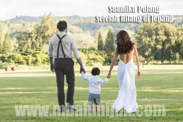 Suamiku Pulang Setelah Hilang Di Jepang