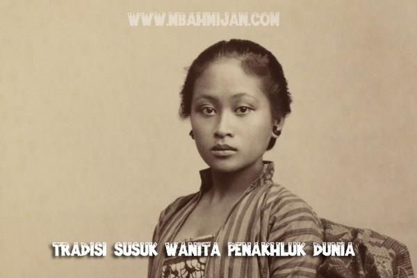 Tradisi Susuk Wanita Penakhluk Dunia