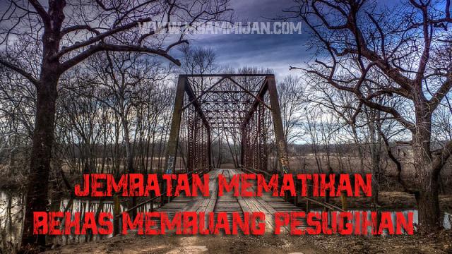 Jembatan Mematikan Bekas Membuang Pesugihan