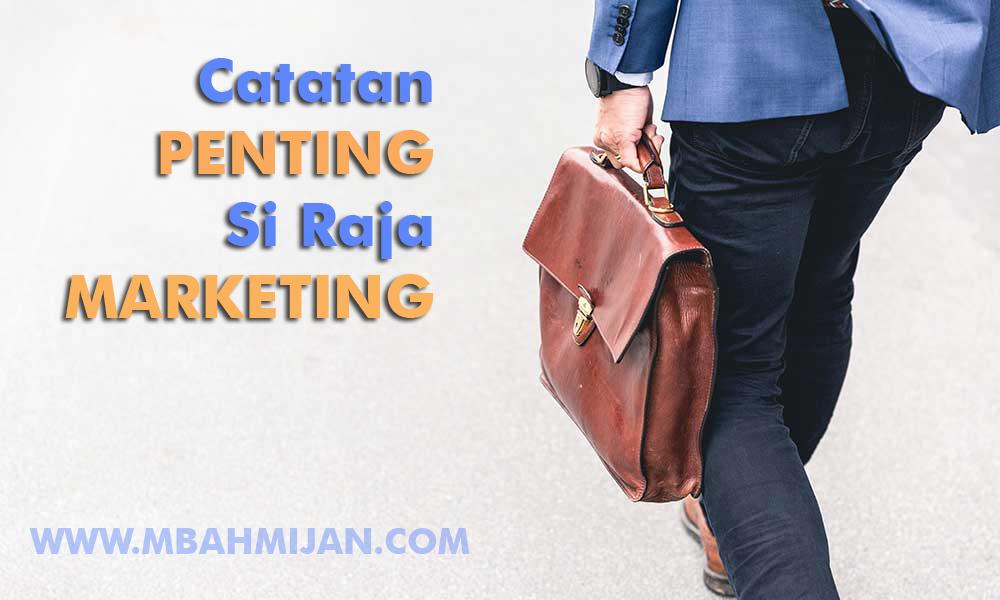 Catatan Penting Si Raja Marketing