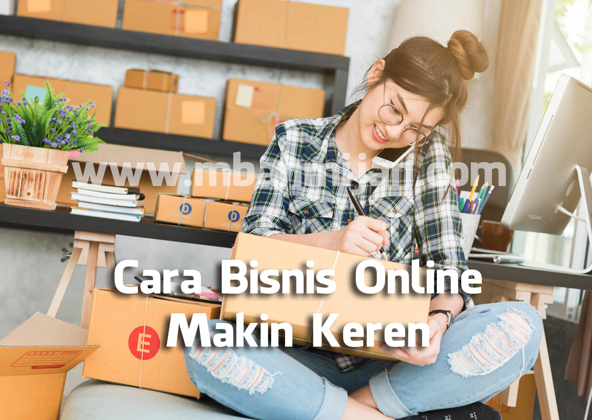 Cara Bisnis Online Makin Keren
